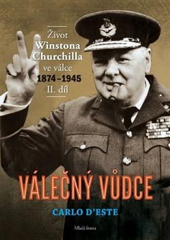 Válečný vůdce 2. díl - Život Winstona Churchilla ve válce 1874–1945
