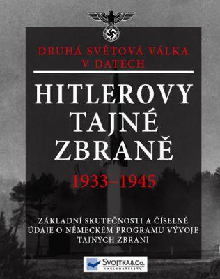 Hitlerovy tajné zbraně 1933-1945. Druhá světová válka v datech